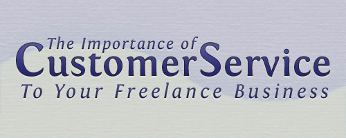 The Importance Of Customer Service To Your Freelance Business