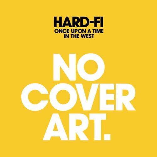 Hard-Fi – Once Upon a Time in the West