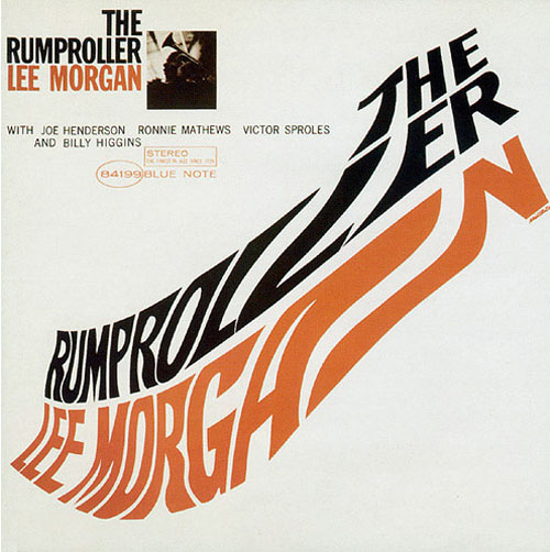 Lee Morgan – The Rumproller