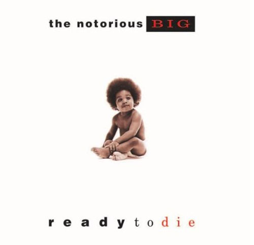 Notorious B.I.G. – Ready To Die