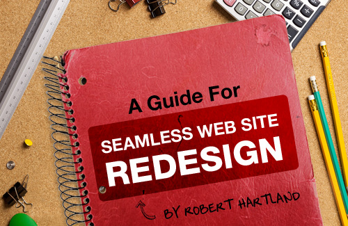 A Guide To Seamless Website Redesign