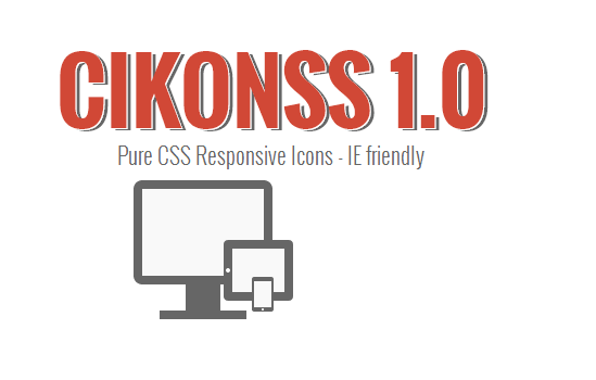 CIKONSS 1.0: Responsive Icons In Pure CSS, IE Doesn't Fail