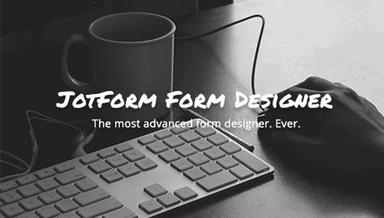 JotForm's Latest Product is Hands Down the Best Form Designer You Can Get