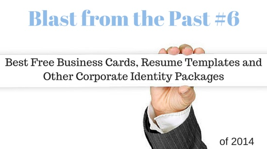 Blast from the Past #6: 100 Best Free  Business Cards,  Resume Templates and Other Corporate Identity Packages of 2014