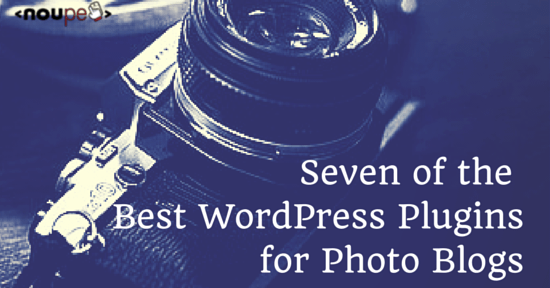 Say Cheeeese: Seven of the Best WordPress Plugins for Photo Blogs