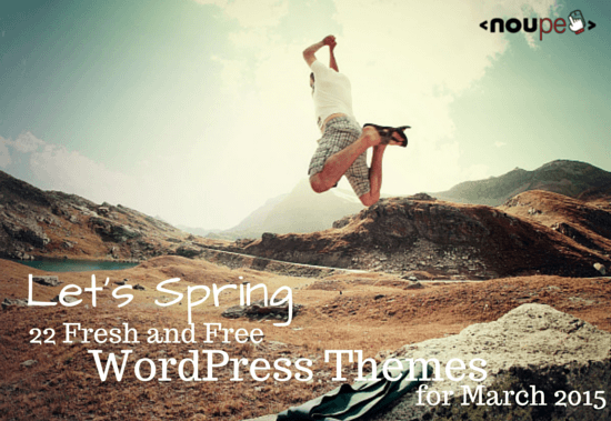 Let's Spring: 22 Fresh and Free WordPress Themes for March 2015