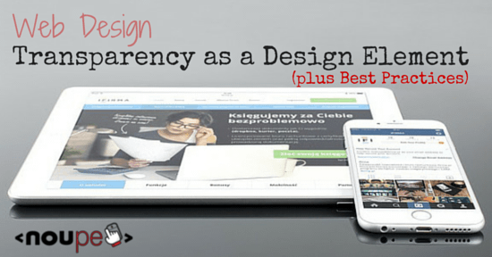Web Design: Transparency as a Design Element (plus Best Practices)