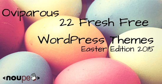 Oviparous: 22 Fresh Free WordPress Themes (Easter Edition 2015)