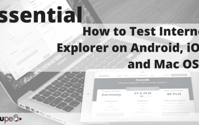 Essential: Test Internet Explorer on Android, iOS, Mac OS X | NOUPE