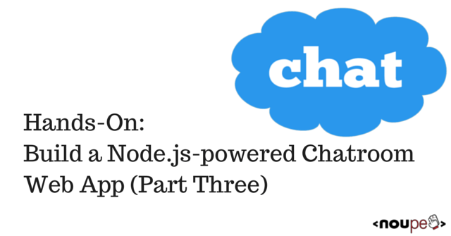 Hands-On: Build a Node.js-powered Chatroom Web App (#3)