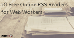 Ten Free Online RSS Readers for Web Workers