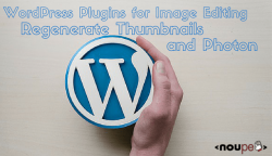 WordPress Plugins for Image Editing: Regenerate Thumbnails and Photon