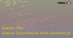 Almost OOP: Simple Inheritance with JavaScript