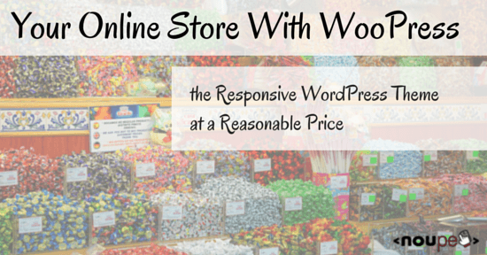 Your Online Store With WooPress – the Responsive WordPress Theme at a Reasonable Price