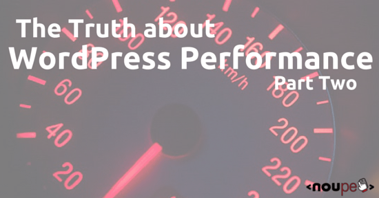 The Truth About WordPress Performance [#2/2]