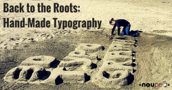 Back to the Roots: Hand-Made Typography