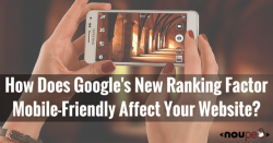 How Does Google's New Ranking Factor Mobile-Friendly Affect Your Website?