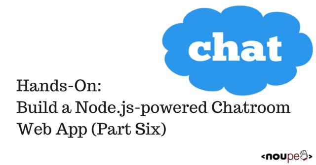 Chatromm with Node.js (Part Six)