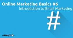 Online Marketing Basics #6: Introduction to Email Marketing