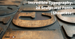 Incredible Typography: 28 Sculptural Fonts (Showcase)