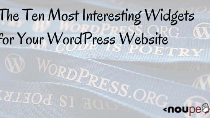 The Ten Most Interesting Widgets for Your WordPress Website