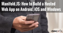 Manifold.JS: How to Build a Hosted Web App on Android, iOS, and Windows