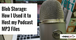 Blob Storage: How I Used it to Host my Podcast MP3 Files
