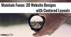 Maintain Focus: 20 Website Designs with Centered Layouts