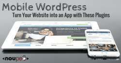Mobile WordPress: Turn Your Website into an App with These Plugins