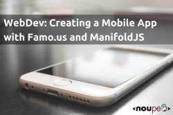 WebDev: Creating a Mobile App with Famo.us and ManifoldJS