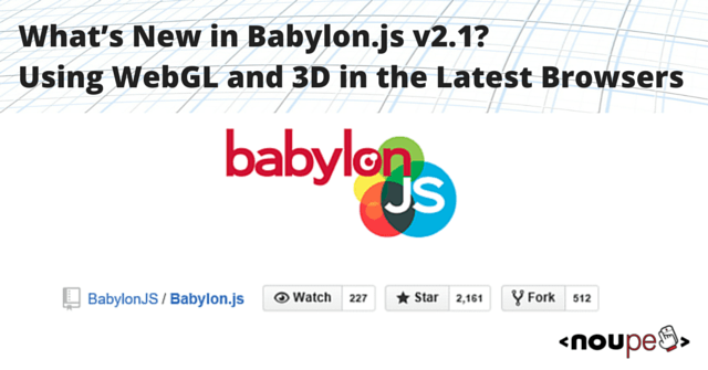What's New in Babylon js v2 1 | NOUPE