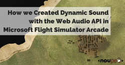 How we Created Dynamic Sound with the Web Audio API in Microsoft Flight Simulator Arcade