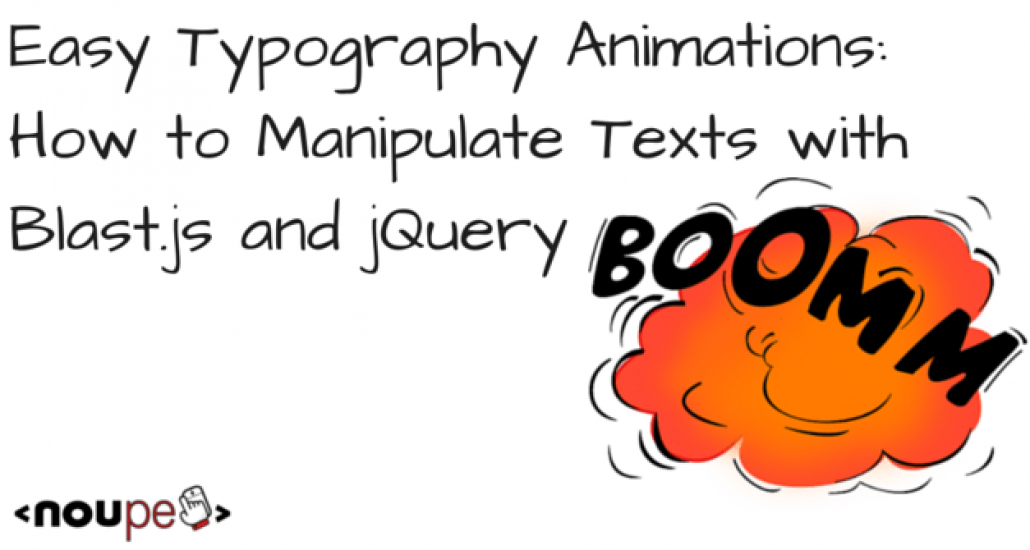 typography animations manipulate texts with blast js jquery noupe