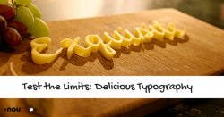 Test the Limits: Delicious Typography