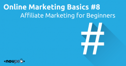 Online Marketing Basics #8: Affiliate Marketing for Beginners