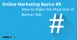 Online Marketing Basics #9: How to Make the Most Out of Banner Ads