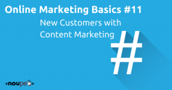 Online Marketing Basics #11: New Customers with Content Marketing