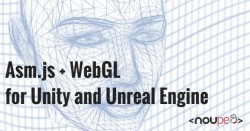 Asm.js + WebGL for Unity and Unreal Engine