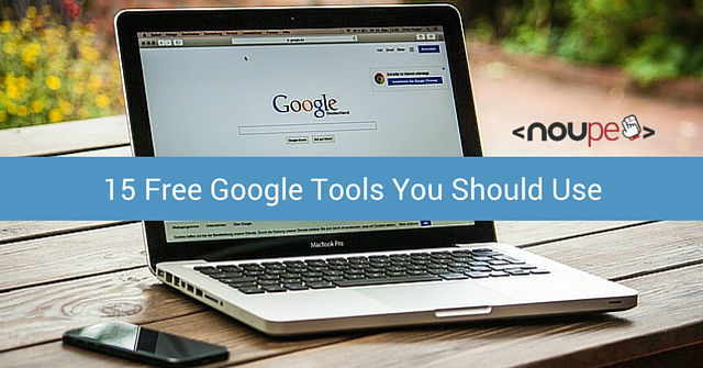 15 Free Google Tools You Should Use
