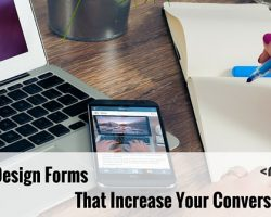 How to Design Forms That Increase Your Conversion Rate