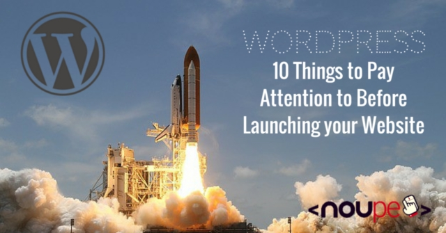 10 Things to Pay Attention to Before Launching your Website
