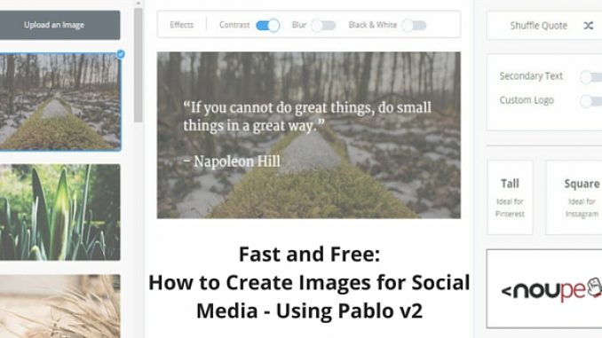 Fast and Free: How to Create Images for Social Media - Using Pablo v2