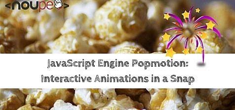 JavaScript Engine Popmotion: Interactive Animations in a Snap