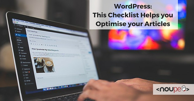 WordPress: This Checklist Helps you Optimise your Articles