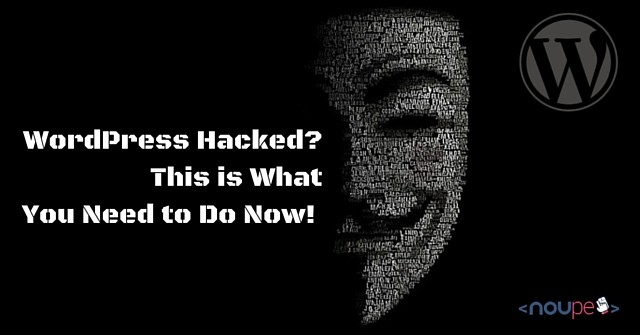WordPress Hacked? Keep Calm – This is What You Need to Do Now!