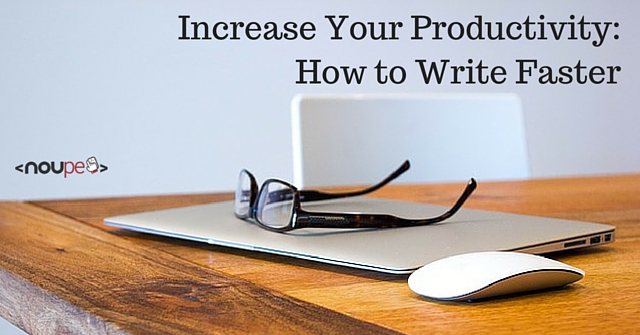 Increase Your Productivity: How to Write Faster