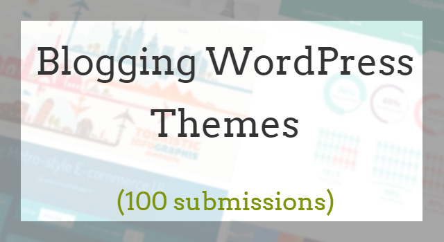 100 Blogging WordPress Themes Curated List
