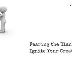 Fearing the Blank Page: Ignite Your Creativity