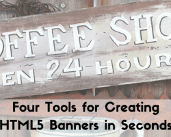Four Tools for Creating HTML5 Banners in Seconds