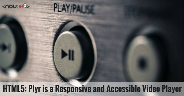 HTML5: Plyr is a Responsive and Accessible Video Player | DR  WEB